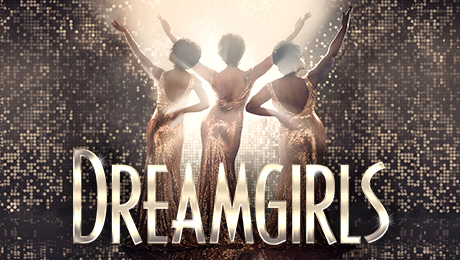 Dreamgirls - The Musical SOLD OUT