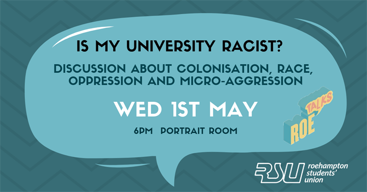 Roe Talks: Is My University Racist? A discussion about Colonisation, Race, Oppression and Micro-aggression