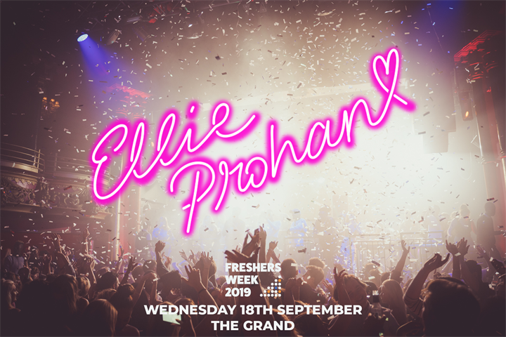 Freshers Week: The Grand w/ Ellie Prohan